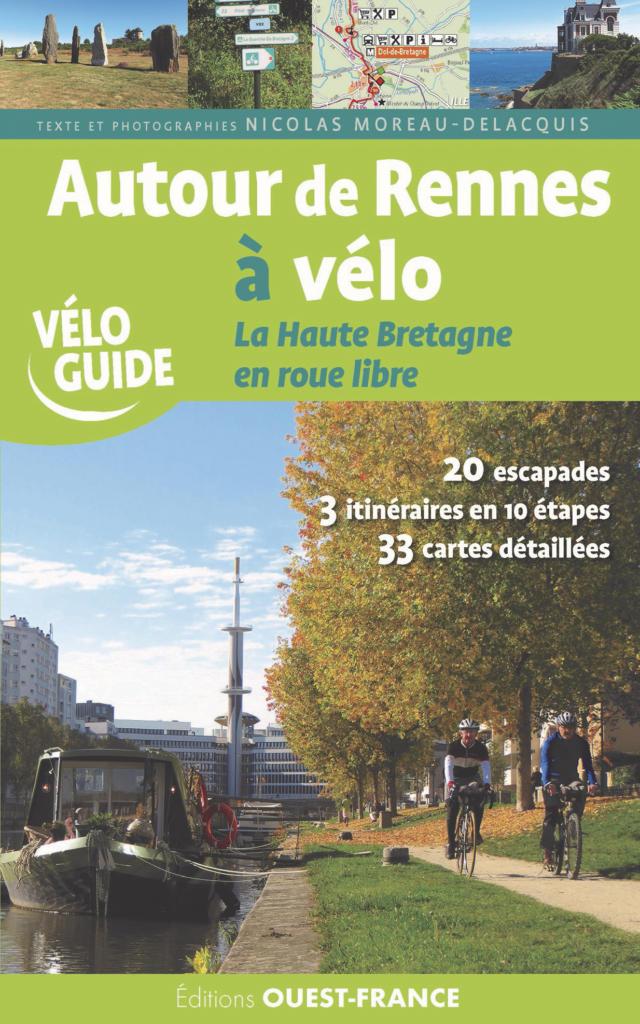 Guide Autour de Rennes à Vélo - La Haute Bretagne en roue libre
