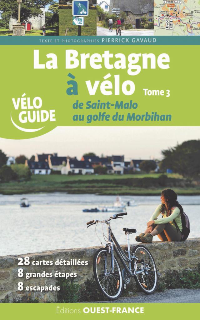 La Bretagne à Vélo – Tome 3 – De Saint-Malo au Golfe du Morbihan